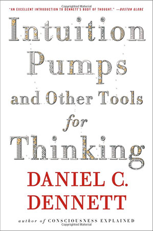 Intuition Pumps and Other Tools for Thinking by Daniel C Dennett - book cover